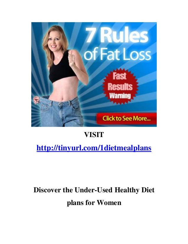 VISIThttp://tinyurl.com/1dietmealplansDiscover the Under-Used Healthy Diet         plans for Women
