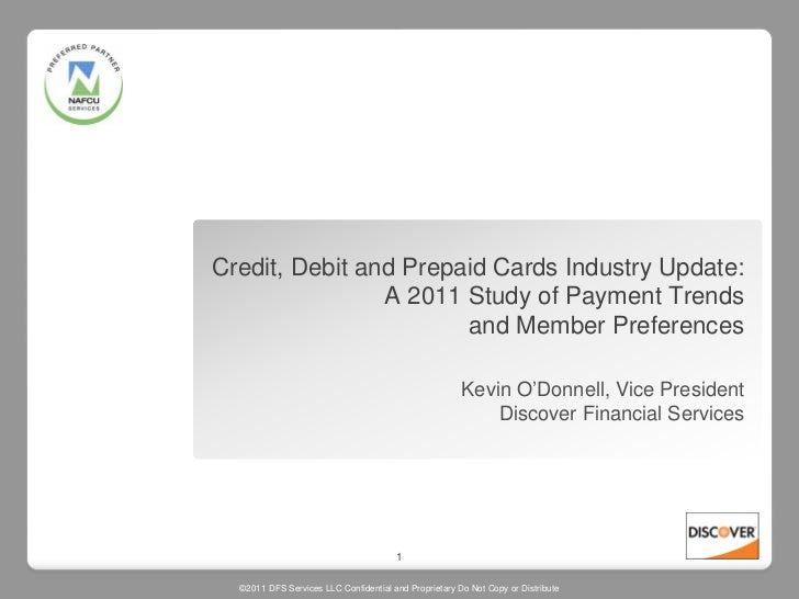 Credit, Debit and Prepaid Cards Industry Update:                A 2011 Study of Payment Trends                       and M...