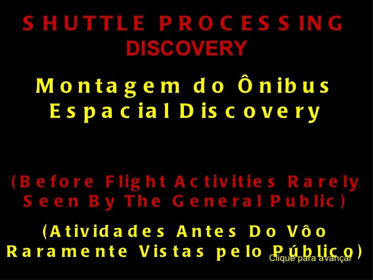 SHUTTLE PROCESSING  DISCOVERY Montagem do Ônibus Espacial Discovery (Before Flight Activities Rarely Seen By The General P...