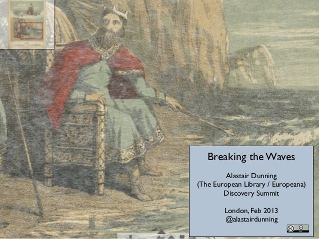 Breaking the Waves         Alastair Dunning(The European Library / Europeana)        Discovery Summit        London, Feb 2...