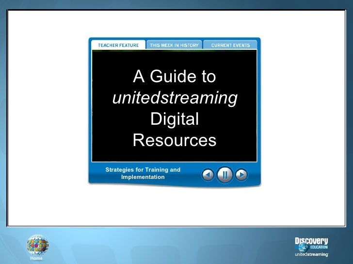 A Guide to unitedstreaming Digital Resources Strategies for Training and Implementation
