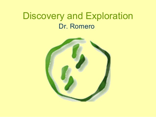 Discovery and Exploration Dr. Romero