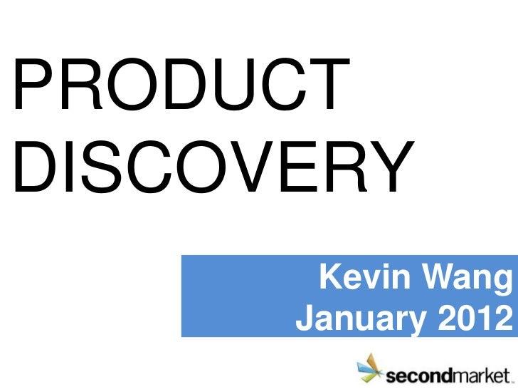 PRODUCTDISCOVERY       Kevin Wang      January 2012