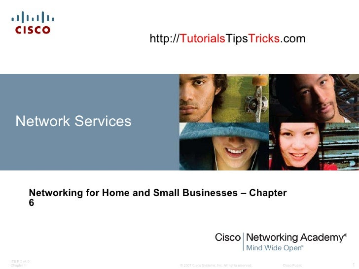 Network Services Networking for Home and Small Businesses – Chapter 6 http:// Tutorials Tips Tricks .com
