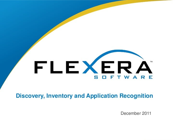 Discovery, Inventory and Application Recognition                                    December 2011