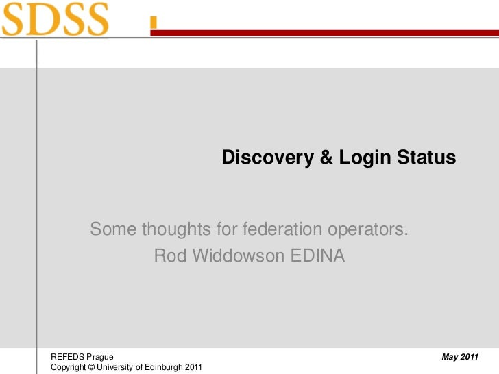 Discovery & Login Status<br />Some thoughts for federation operators.Rod Widdowson EDINA<br />