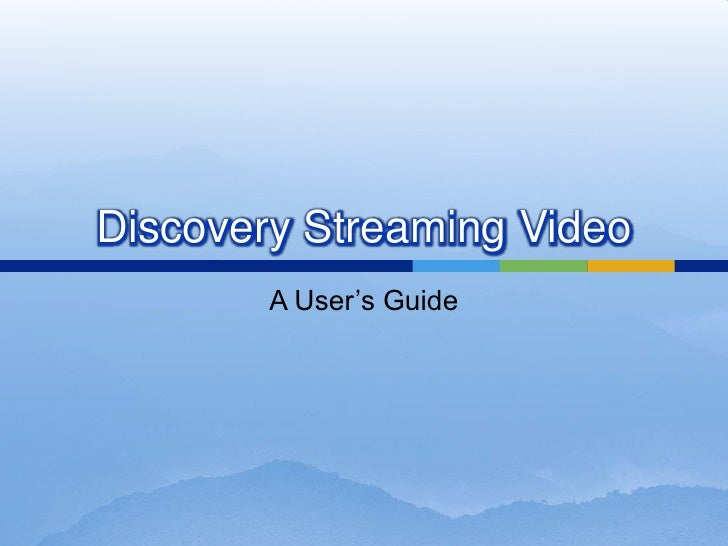 Discovery Streaming Video