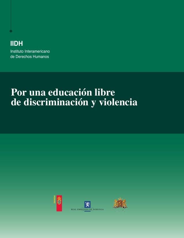 Por una educación libre de discriminación y violencia Porunaeducaciónlibredediscriminaciónyviolencia