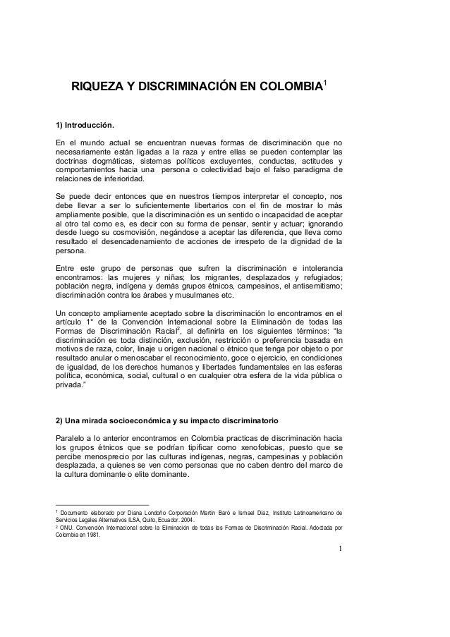 1 RIQUEZA Y DISCRIMINACIÓN EN COLOMBIA1 1) Introducción. En el mundo actual se encuentran nuevas formas de discriminación ...