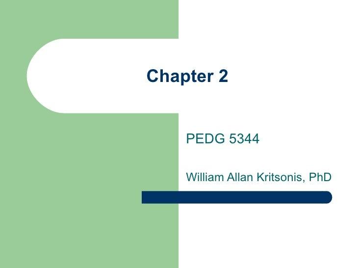Chapter 2 PEDG 5344 William Allan Kritsonis, PhD