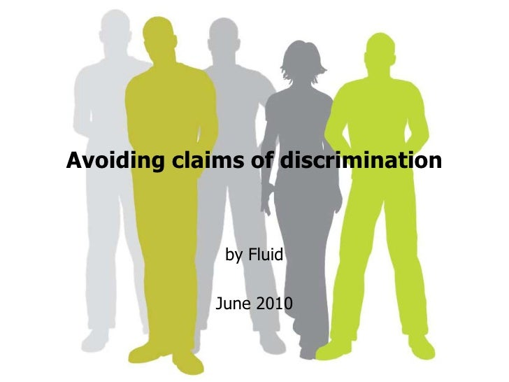 Avoiding claims of discrimination<br />by Fluid <br />June 2010<br />