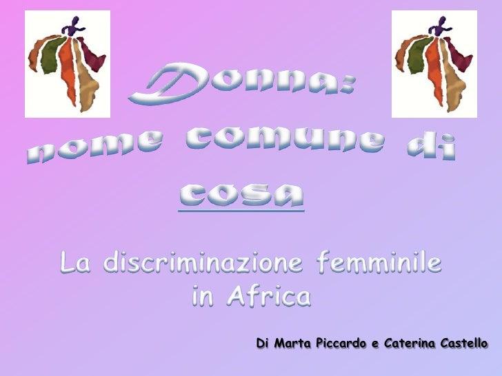 Discriminazione Della Donna In Africa Castello Piccardo