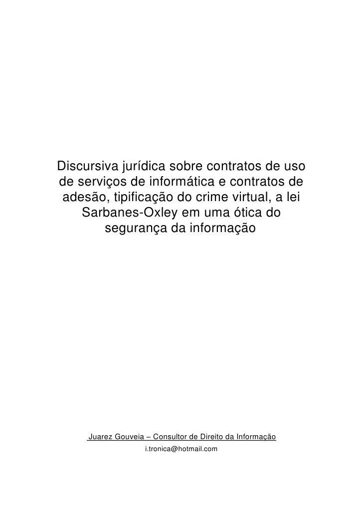 Discursiva jurídica sobre contratos de usode serviços de informática e contratos de adesão, tipificação do crime virtual, ...