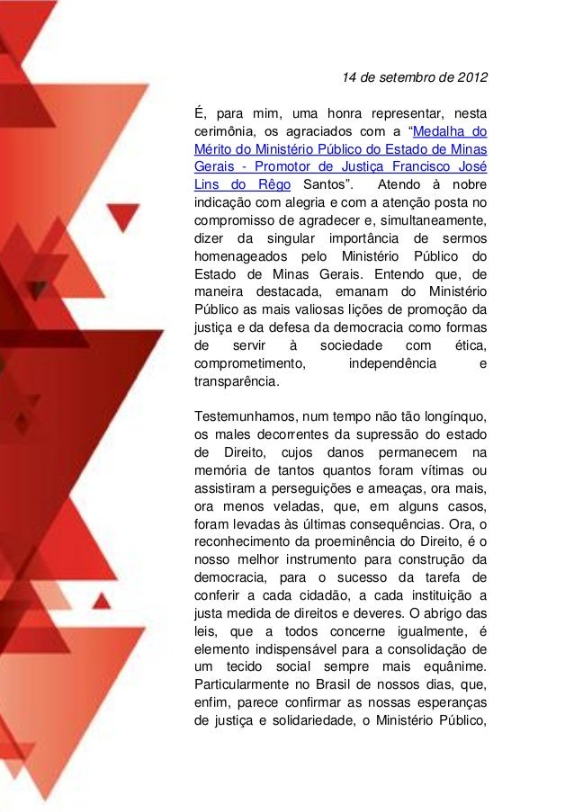 """14 de setembro de 2012É, para mim, uma honra representar, nestacerimônia, os agraciados com a """"Medalha doMérito do Ministé..."""