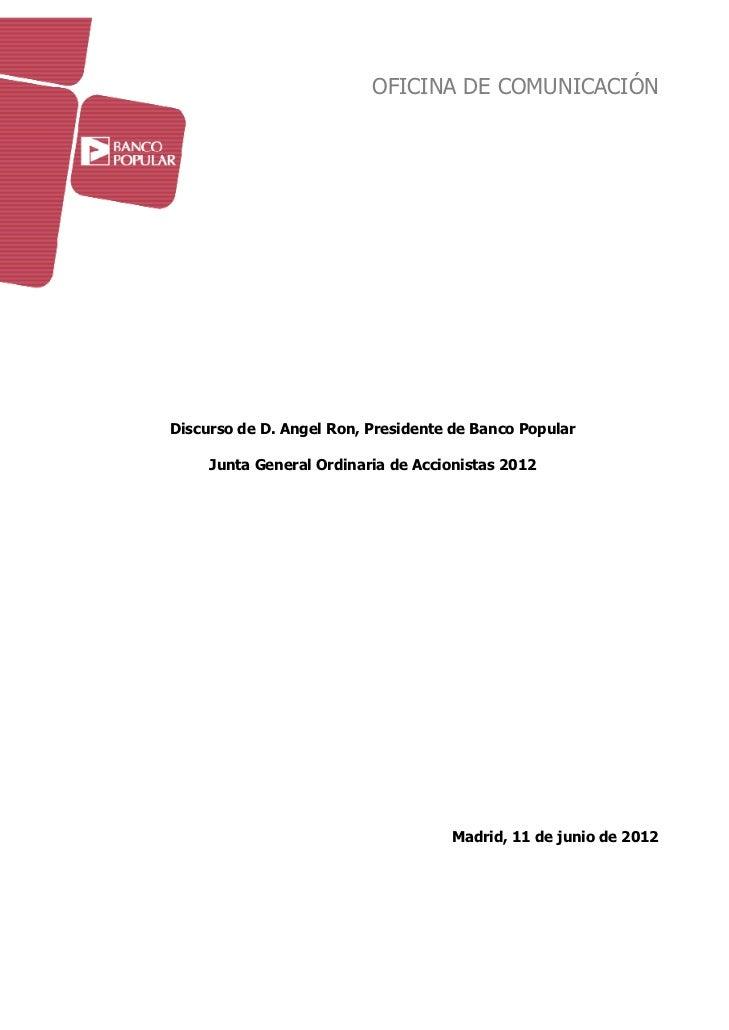 OFICINA DE COMUNICACIÓNDiscurso de D. Angel Ron, Presidente de Banco Popular     Junta General Ordinaria de Accionistas 20...