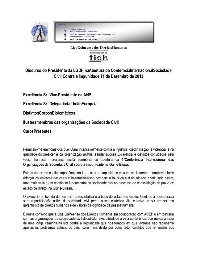 COMUNICADO À IMPRENSA  MEMBRO DE:         FIDH – FederaçãoInternacional dos DireitosHumanos  UIDH – UniãoInternaciona...