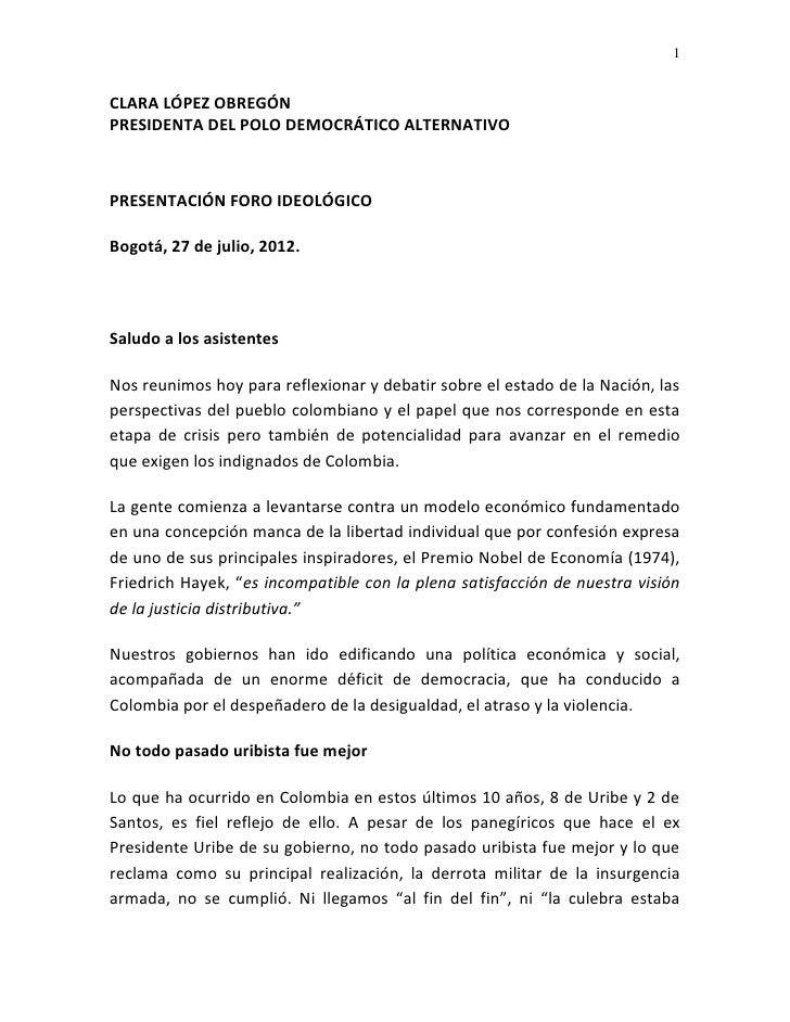 1CLARA LÓPEZ OBREGÓNPRESIDENTA DEL POLO DEMOCRÁTICO ALTERNATIVOPRESENTACIÓN FORO IDEOLÓGICOBogotá, 27 de julio, 2012.Salud...