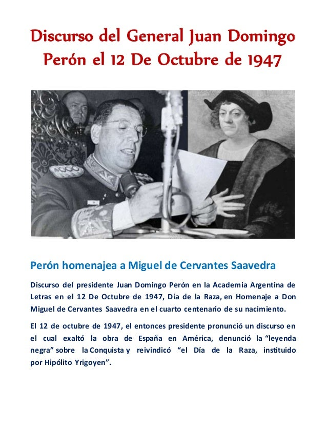 Discurso del General Juan Domingo  Perón el 12 De Octubre de 1947  Perón homenajea a Miguel de Cervantes Saavedra  Discurs...
