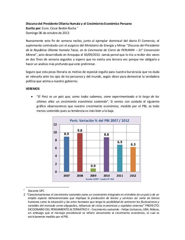 Discurso del Presidente Ollanta Humala y el Crecimiento Económico Peruano Escrito por: Econ. César Bedón Rocha 1 Domingo 0...