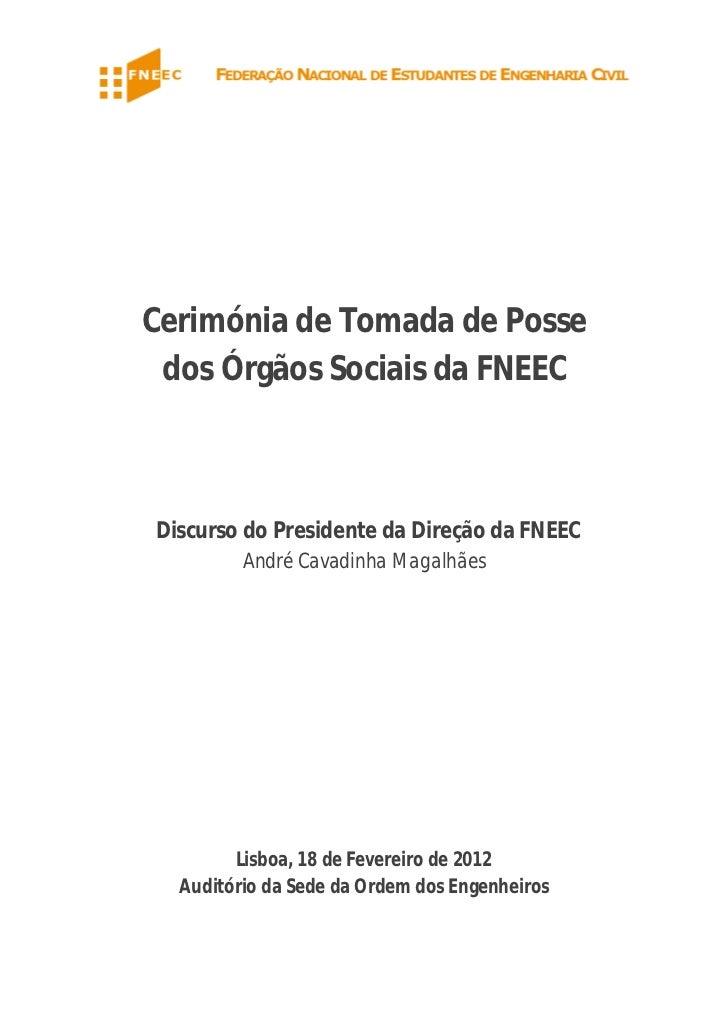 Cerimónia de Tomada de Posse dos Órgãos Sociais da FNEECDiscurso do Presidente da Direção da FNEEC         André Cavadinha...