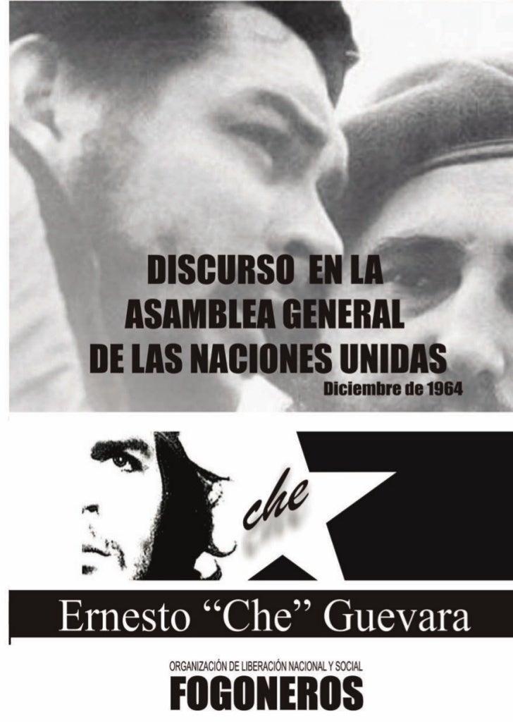 Discurso pronunciado por el Coman-dante Ernesto Che Guevara como repre-sentante de la República de Cuba en laAsamblea Gene...