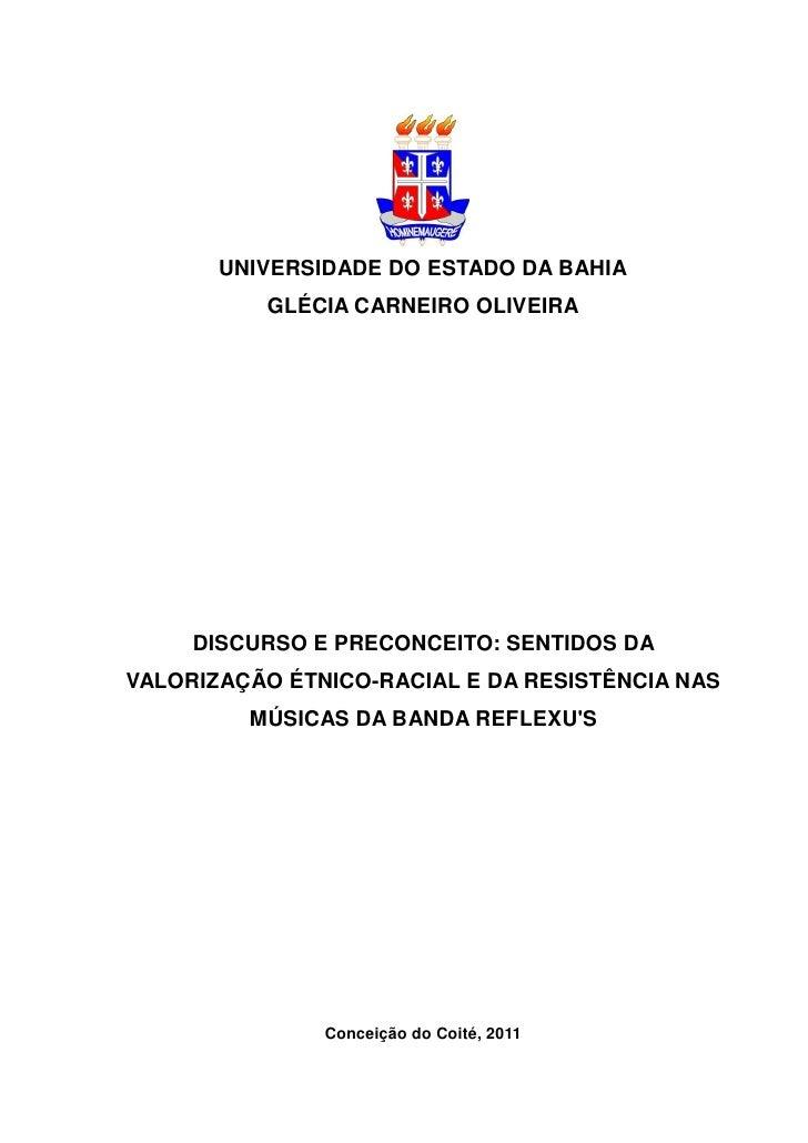 UNIVERSIDADE DO ESTADO DA BAHIA          GLÉCIA CARNEIRO OLIVEIRA     DISCURSO E PRECONCEITO: SENTIDOS DAVALORIZAÇÃO ÉTNIC...