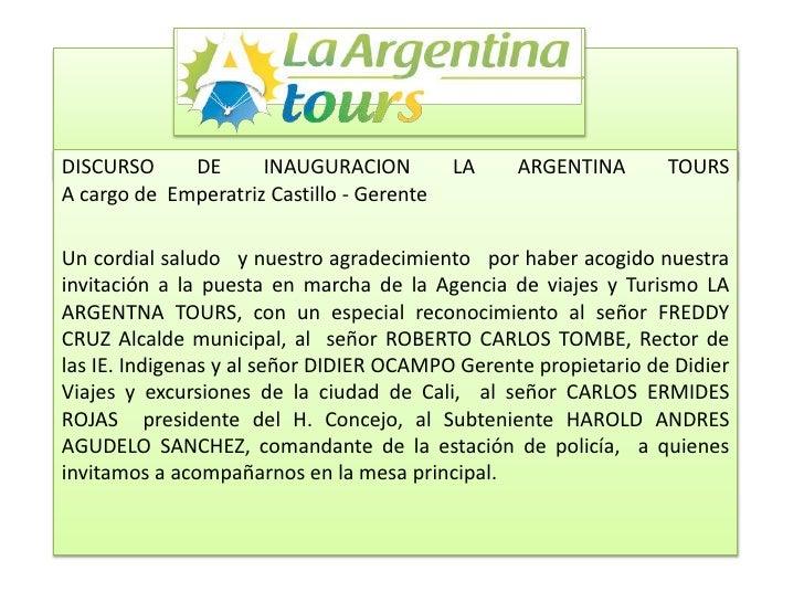 DISCURSO     DE      INAUGURACION          LA    ARGENTINA       TOURSA cargo de Emperatriz Castillo - GerenteUn cordial s...