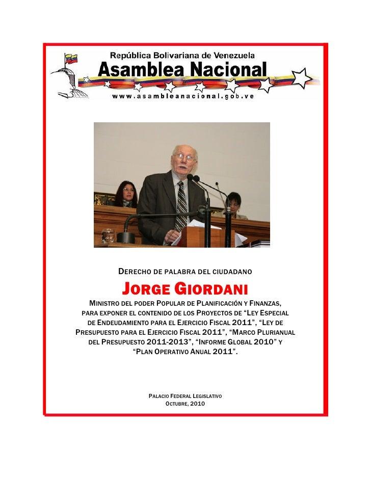 DERECHO DE PALABRA DEL CIUDADANO             JORGE GIORDANI   MINISTRO DEL PODER POPULAR DE PLANIFICACIÓN Y FINANZAS, PARA...