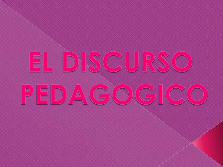 EL DISCURSO<br /> PEDAGOGICO<br />