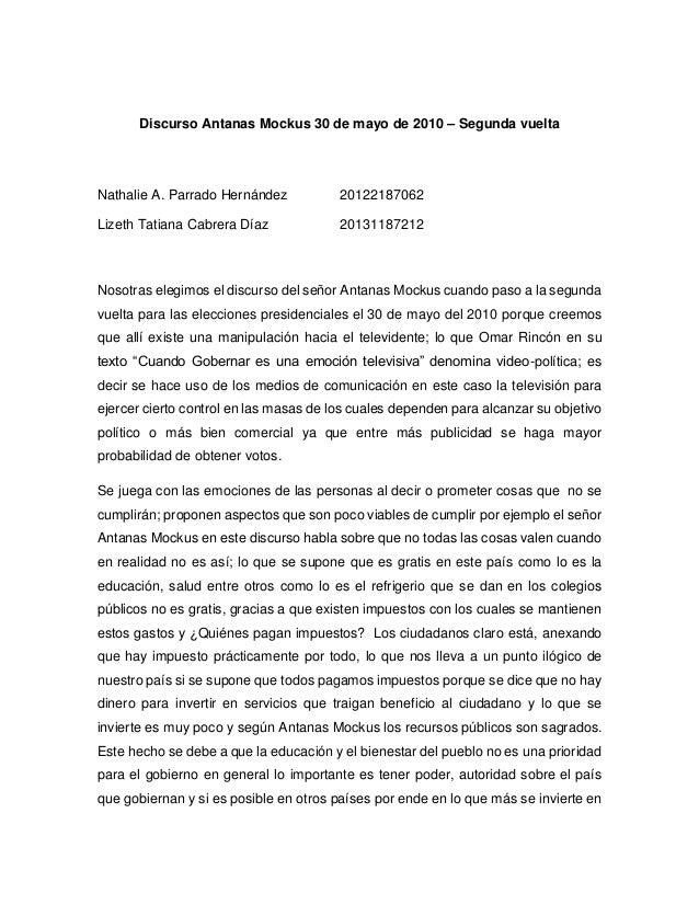 Discurso Antanas Mockus 30 de mayo de 2010 – Segunda vuelta  Nathalie A. Parrado Hernández 20122187062  Lizeth Tatiana Cab...