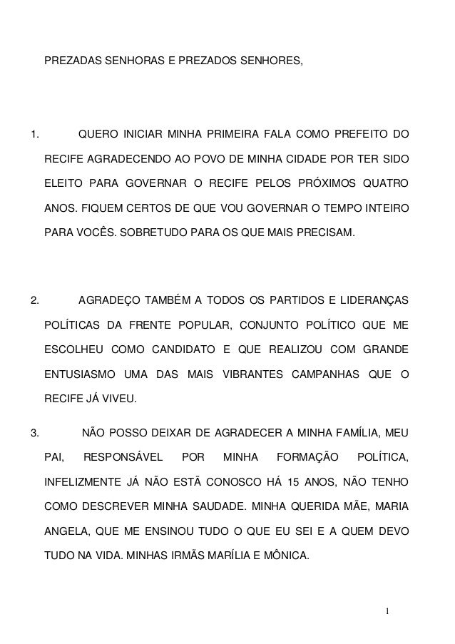 PREZADAS SENHORAS E PREZADOS SENHORES,1.          QUERO INICIAR MINHA PRIMEIRA FALA COMO PREFEITO DO     RECIFE AGRADECEND...
