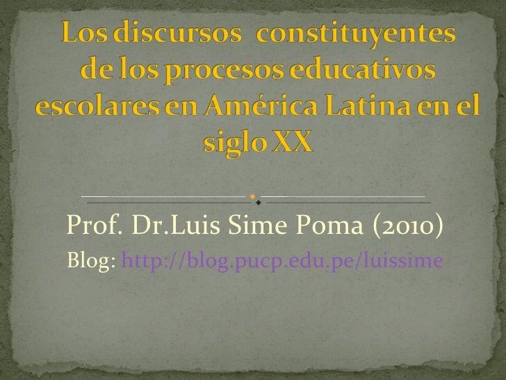 Prof. Dr.Luis Sime Poma (2010) Blog:  http://blog.pucp.edu.pe/luissime