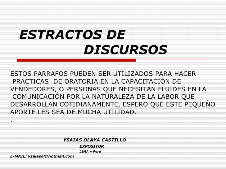 ESTRACTOS DE    DISCURSOS ESTOS PARRAFOS PUEDEN SER UTILIZADOS PARA HACER PRACTICAS  DE ORATORIA EN LA CAPACITACIÓN DE  VE...