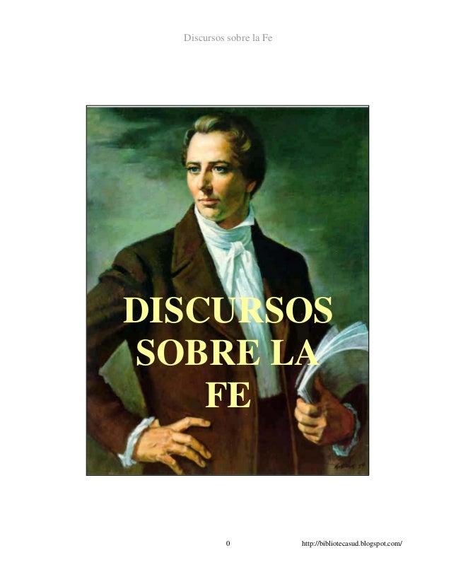 Discursos sobre la Fe  http://bibliotecasud.blogspot.com/  DISCURSOS SOBRE LA FE  0  http://bibliotecasud.blogspot.com/