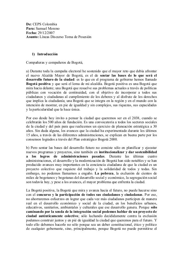 De: CEPS Colombia Para: Samuel Moreno Fecha: 29/12/2007 Asunto: Líneas Discurso Toma de Posesión  1) Introducción Compañer...