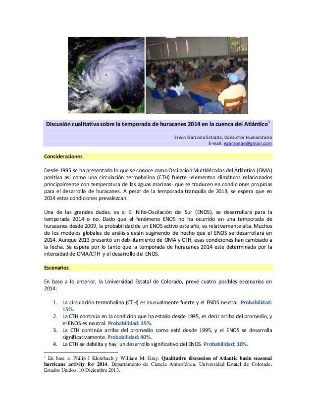 Discusión cualitativa sobre la temporada de huracanes 2014 en la cuenca del Atlántico 1 Erwin Garzona Estrada, Consultor H...