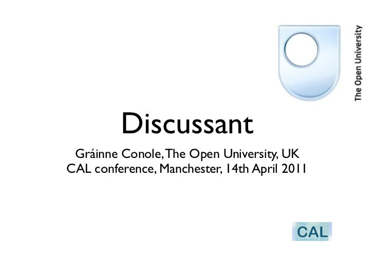 Discussant Gráinne Conole, The Open University, UKCAL conference, Manchester, 14th April 2011