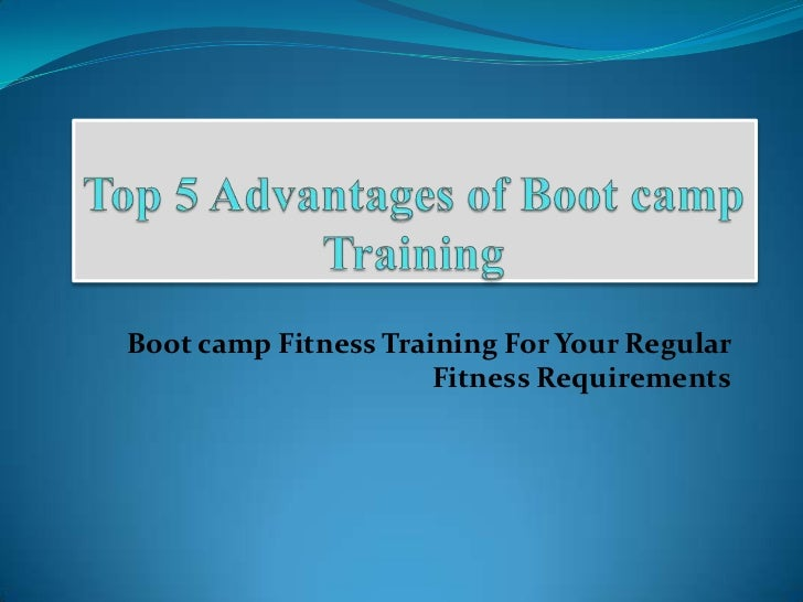 Boot camp Fitness Training For Your Regular                      Fitness Requirements