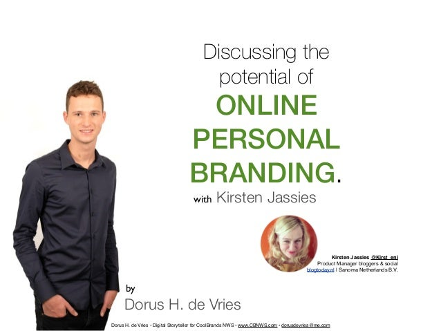 Dorus H. de Vries Kirsten Jassieswith Discussing the potential of ONLINE PERSONAL BRANDING. by Kirsten Jassies @Kirst_enj ...