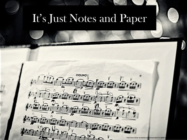 Text It's Just Notes and Paper                     http://www.flickr.com/photos/bibendum84/5741280844/sizes/l/in/photostream/