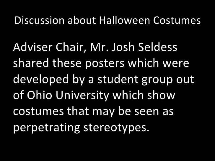 Discussion about Halloween Costumes <ul><li>Adviser Chair, Mr. Josh Seldess  shared these posters which were developed by ...