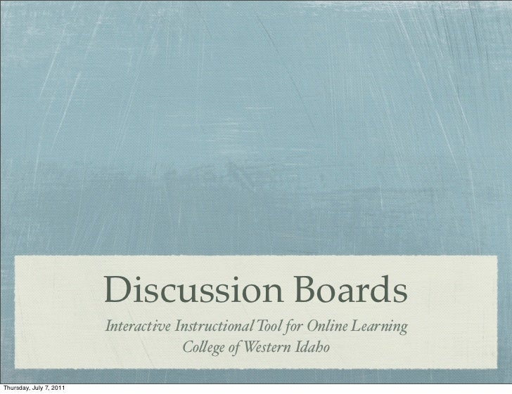 Discussion Boards                         Interactive Instructional Tool for Online Learning                              ...