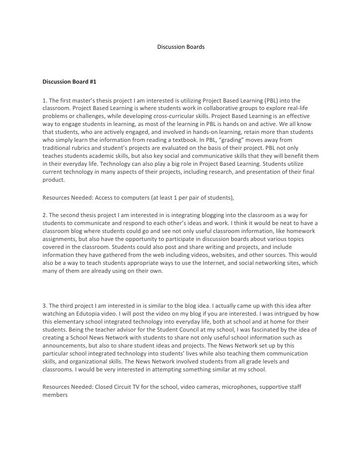 Discussion Boards<br />Discussion Board #1<br />1. The first master's thesis project I am interested is utilizing Project ...