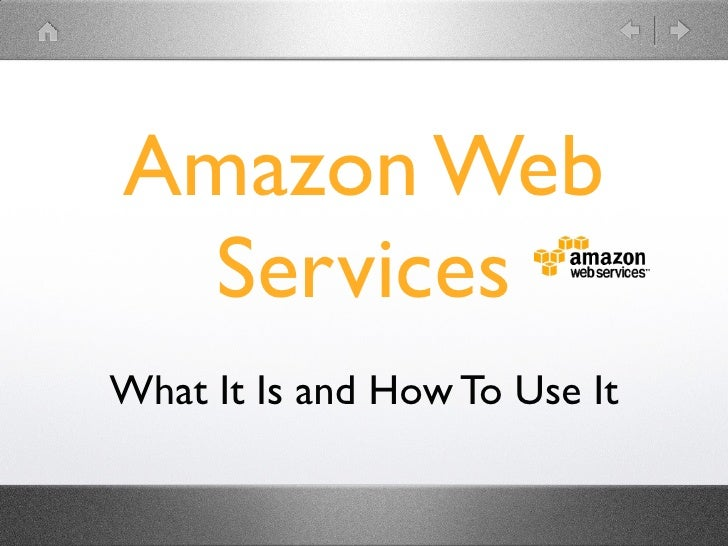 Amazon Web  Services What It Is and How To Use It