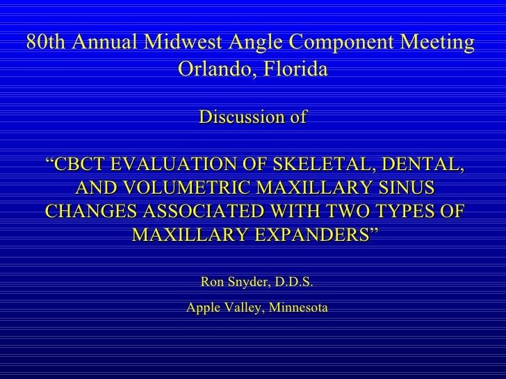 """Discussion of  """" CBCT EVALUATION OF SKELETAL, DENTAL, AND VOLUMETRIC MAXILLARY SINUS CHANGES ASSOCIATED WITH TWO TYPES OF ..."""