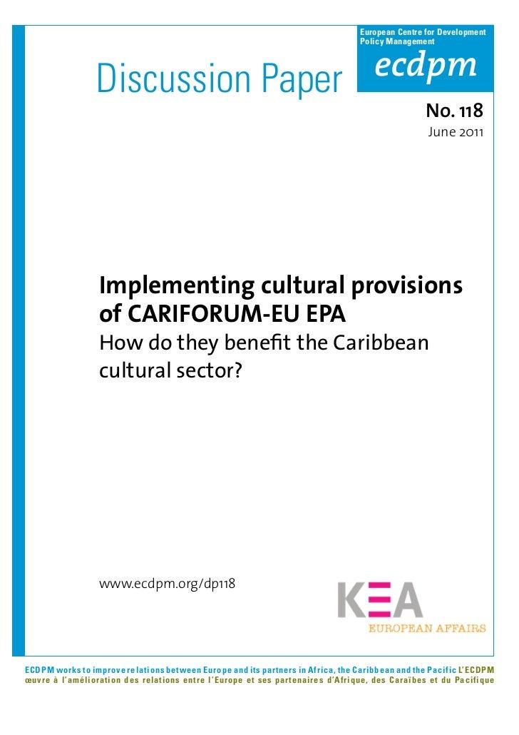ECDPM - Discussion Paper 118 - Implementing Cultural Provisions of CARIFORUM-EU EPA