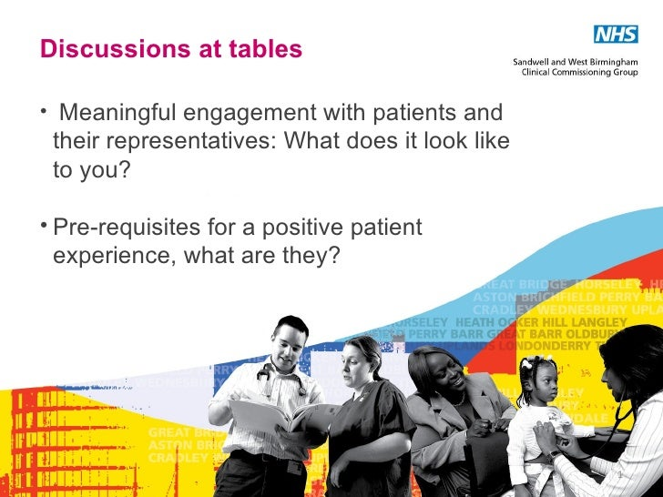 Discussions at tables• Meaningful engagement with patients and their representatives: What does it look like to you?• Pre-...