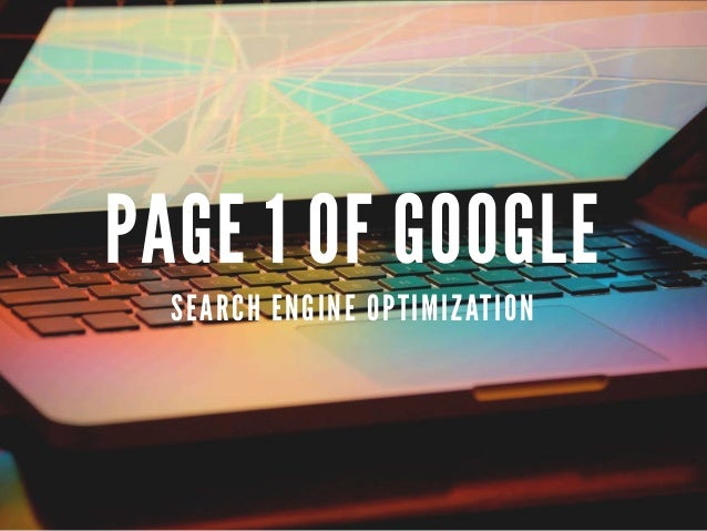 PAGE 1 OF GOOGLE  SEARCH ENGINE OPTIMIZATION