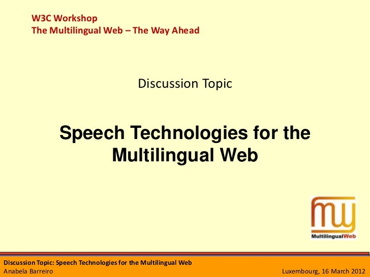W3C Workshop         The Multilingual Web – The Way Ahead                                            Discussion Topic     ...