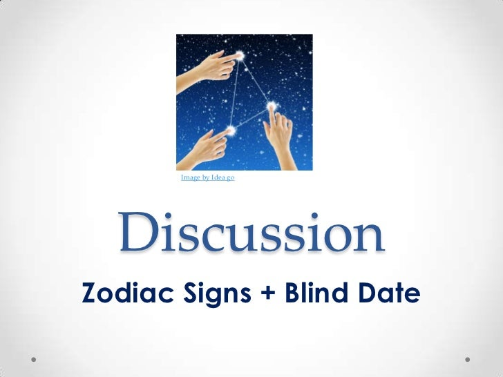 Discussion topics zodiac signs and blind date